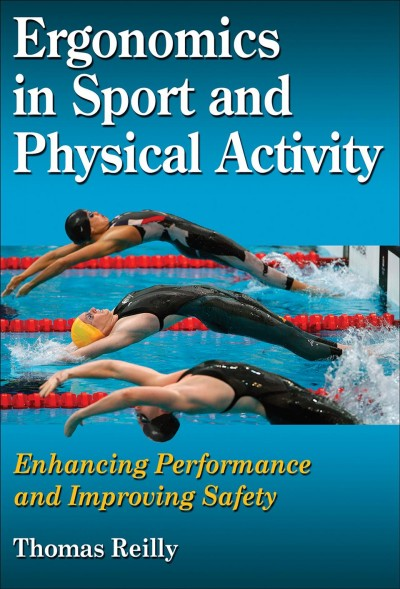 Ergonomics in sport and physical activity : enhancing performance and improving safety /