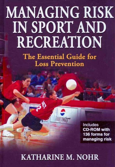 Managing risk in sport and recreation : the essential guide for loss prevention /
