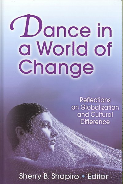 Dance in a world of change : reflections on globalization and cultural difference /