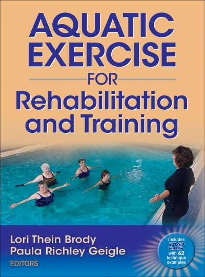 Aquatic exercise for rehabilitation and training /
