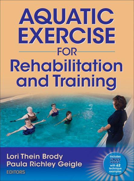 Aquatic exercise for rehabilitation and training /