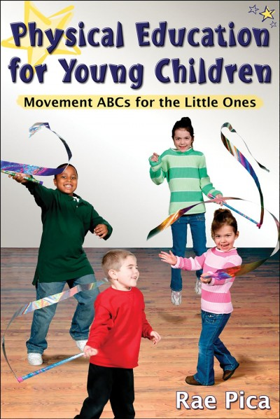 Physical education for young children : movement ABCs for the little ones /