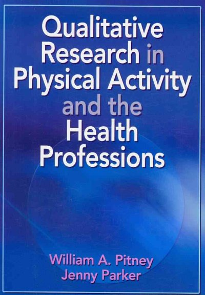Qualitative research in physical activity and the health professions /
