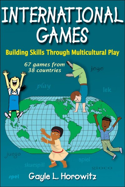 International games : building skills through multicultural play /