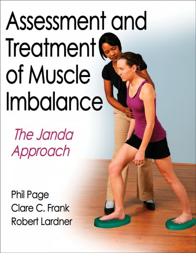 Assessment and treatment of muscle imbalance : the Janda approach /