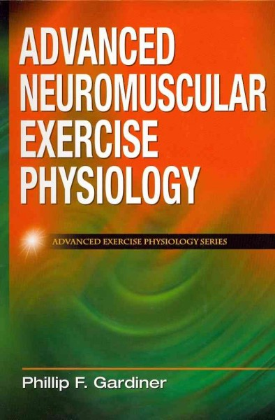 Advanced neuromuscular exercise physiology /