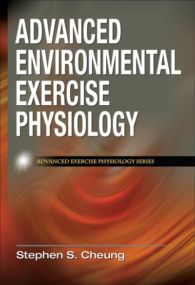 Advanced environmental exercise physiology /