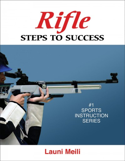 Rifle : steps to success /