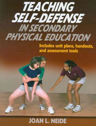 Teaching self-defense in secondary physical education /