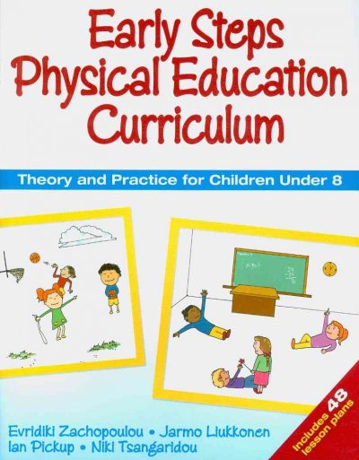 Early steps physical education curriculum : theory and practice for children under 8 /