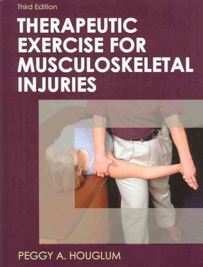 Therapeutic exercise for musculoskeletal injuries /