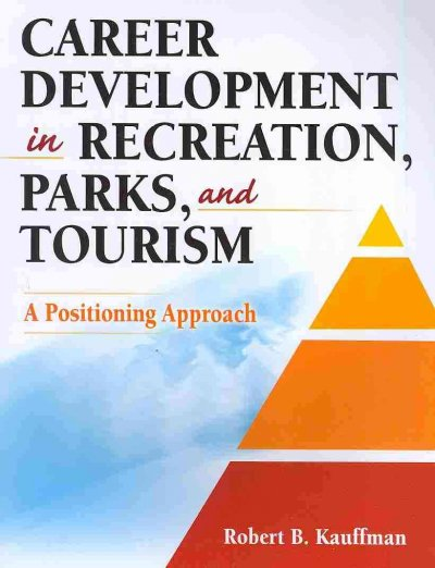 Career development in recreation, parks, and tourism : a positioning approach /