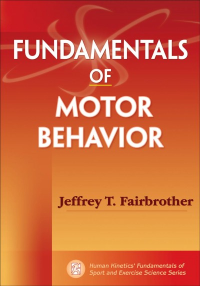 Fundamentals of motor behavior /
