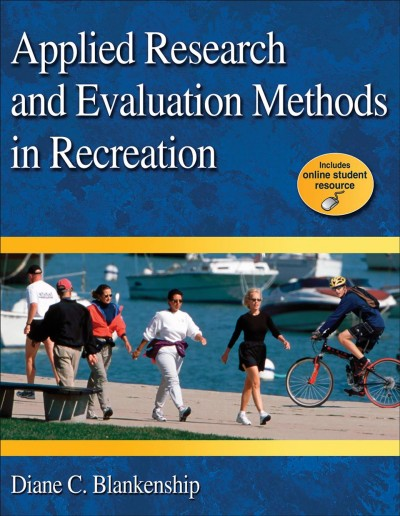 Applied research and evaluation methods in recreation /