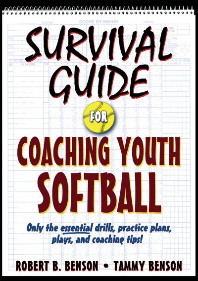 Survival guide for coaching youth softball /