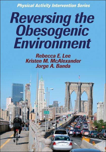 Reversing the obesogenic environment /