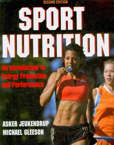 Sport nutrition : an introduction to energy production and performance /
