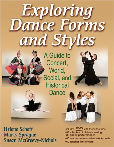 Exploring dance forms and styles : a guide to concert, world, social, and historical dance /