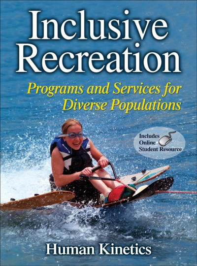 Inclusive recreation : programs and services for diverse populations /
