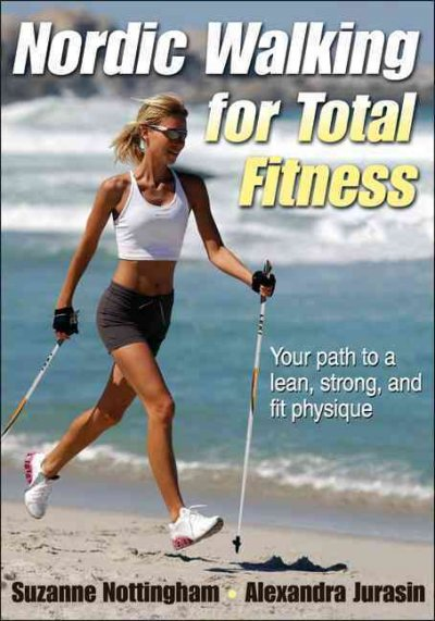 Nordic walking for total fitness /