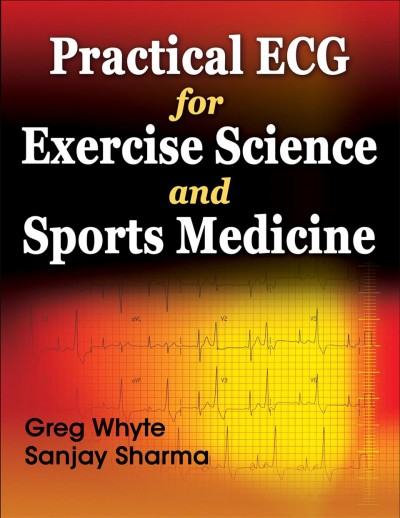 Practical ECG for exercise science and sports medicine /
