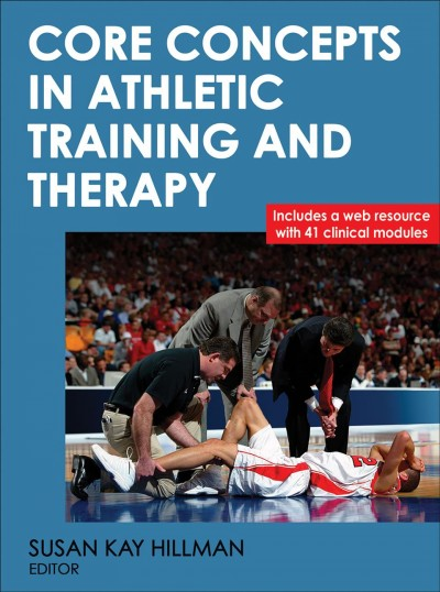 Core concepts in athletic training and therapy /
