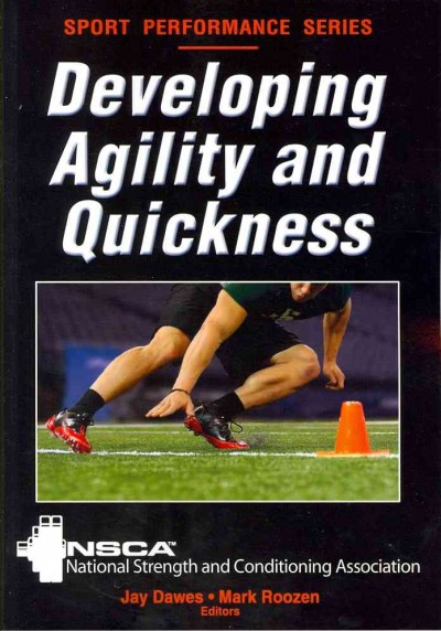 Developing agility and quickness /