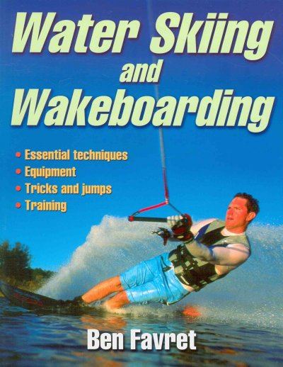 Water skiing and wakeboarding /