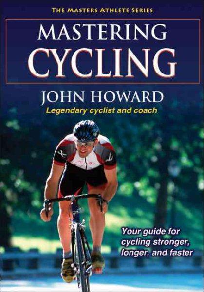 Mastering cycling /