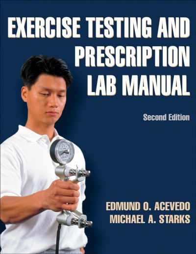 Exercise testing and prescription lab manual /