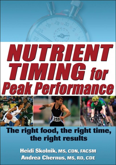 Nutrient timing for peak performance /