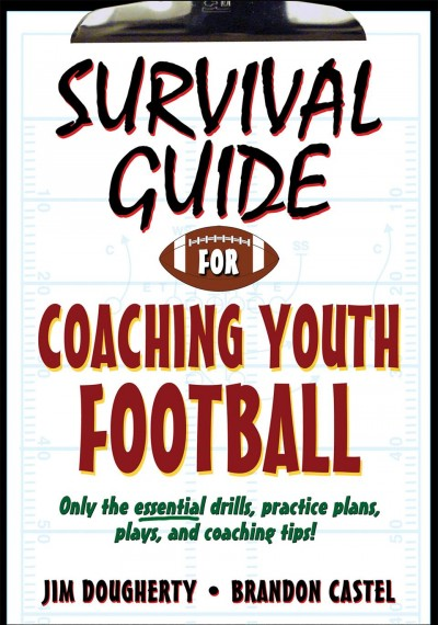 Survival guide for coaching youth football /