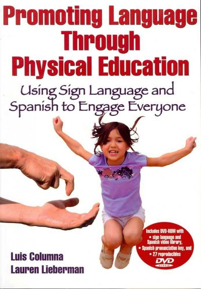 Promoting language through physical education : using sign language and Spanish to engage everyone /
