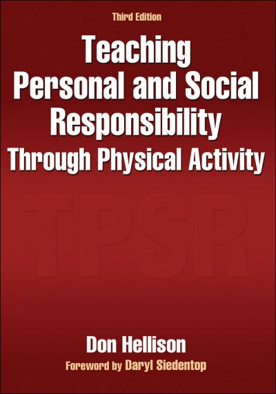 Teaching personal and social responsibility through physical activity /