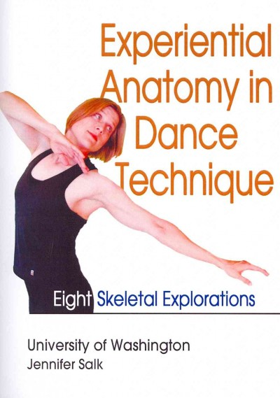 Experiential anatomy in dance technique(家用版) eight skeletal explorations /