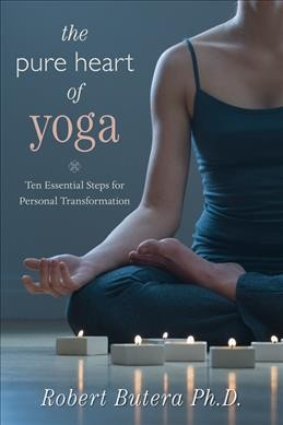 The pure heart of yoga : ten essential steps for personal transformation /