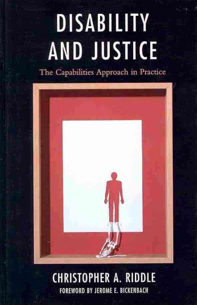 Disability and justice : the capabilities approach in practice