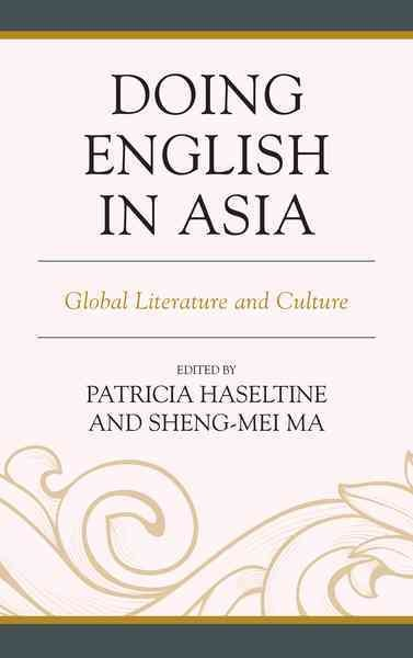 Doing English in Asia : global literature and culture