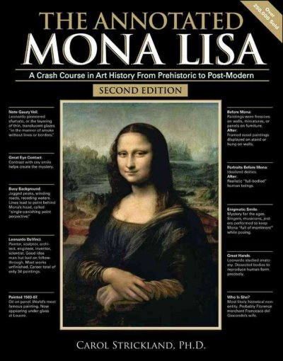 The annotated Mona Lisa : a crash course in art history, from prehistoric to Post-modern