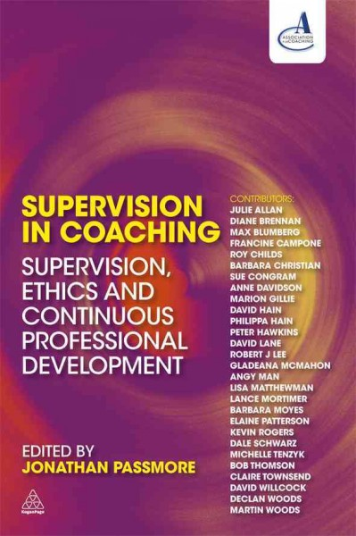 Supervision in coaching : supervision, ethics and continuous professional development /