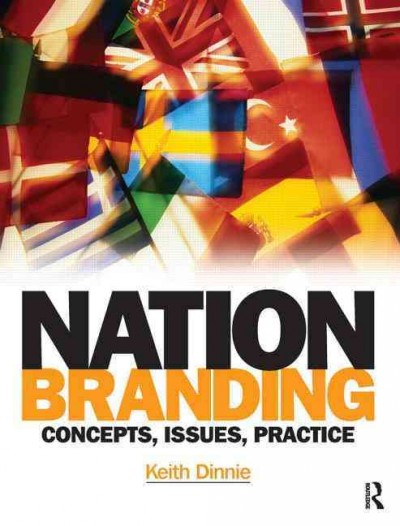 Nation branding:concepts, issues, practice