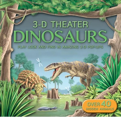 Dinosaurs : play look and find in amazing 3-D pop-ups.