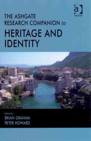 The Ashgate research companion to heritage and identity /