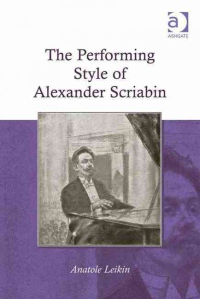 The performing style of Alexander Scriabin /