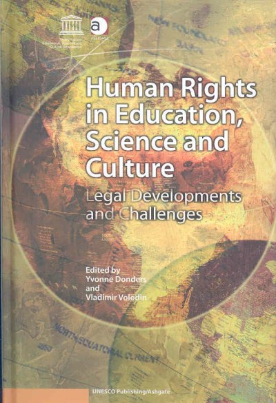 Human rights in education, science and culture : legal developments and challenges /