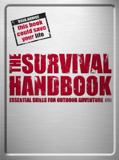 The survival handbook : essential skills for outdoor adventure /