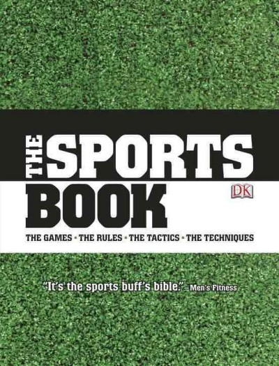 The sports book : the games, the rules, the tactics, the techniques /