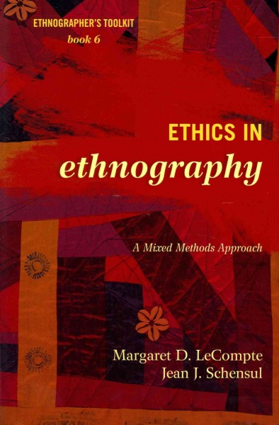 Ethics in ethnography : a mixed methods approach /