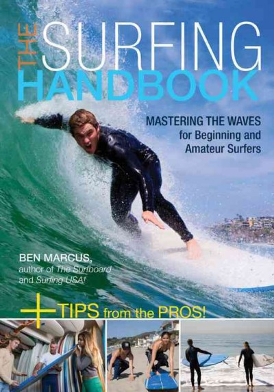 The surfing handbook : mastering the waves for beginning and amateur surfers /