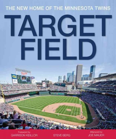 Target Field : the new home of the Minnesota Twins /